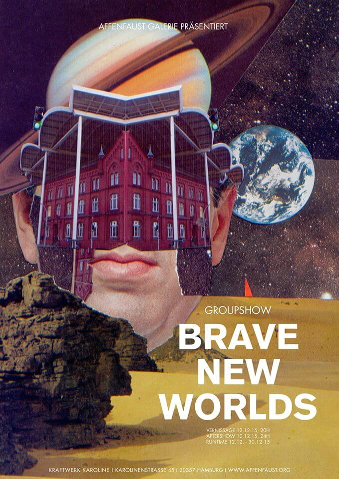 Brave New Worlds – eine Reise in eine andere Welt! Sciene-Fiction meets Art, eine perfekte Mischung!