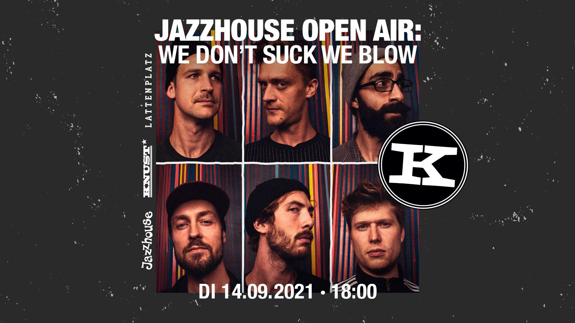 It's getting jazzy! We Don't Suck We Blow! spielen auf dem Lattenplatz.
